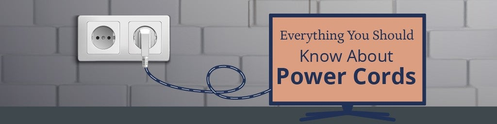 Everything You Should Know About Power Cords [Infographic]