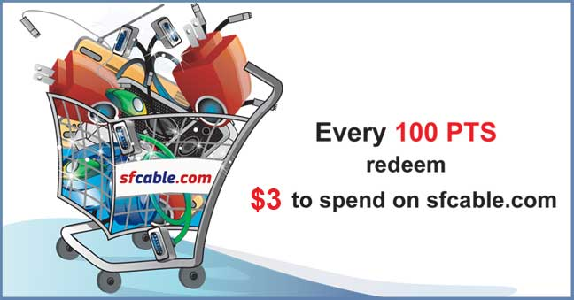 Every 100 PTS redeem $3 to spend on SFCable.com website
